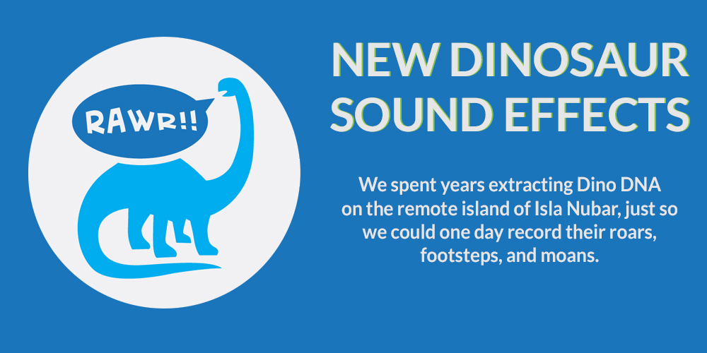 New Dinosaur Sound Effects Collection